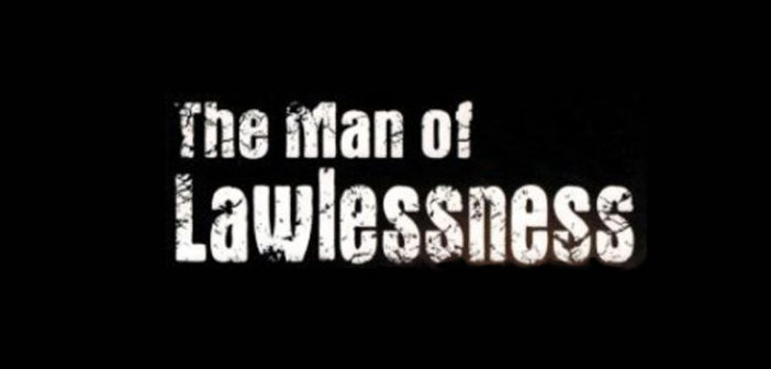 The Man of Lawlessness