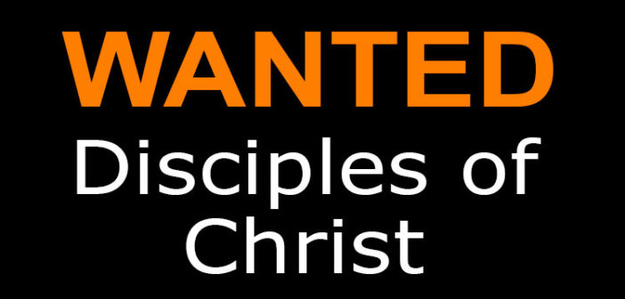 Disciples-of-Christ-Wanted