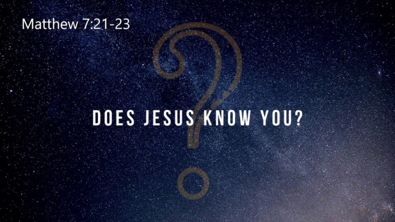 does jesus know you