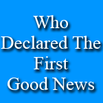 Post image for Who Declared The First Gospel