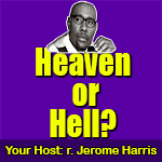 Post image for Podcast: Did Jesus Teach Eternal Bliss In Heaven or Eternal Torment In a Fiery Hell