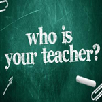 Post image for Who Is Your Teacher?